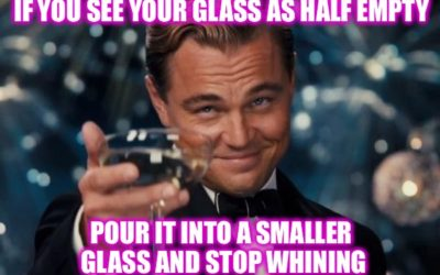 Business Meme of the Week: Glass Half Empty