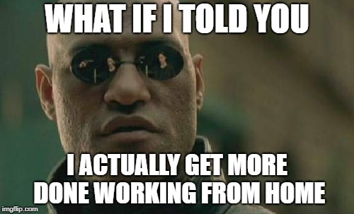 Take the Red Pill, Skip the Commute