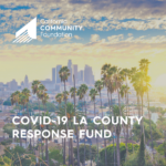 California Community Foundation – COVID-19 LA County Response Fund